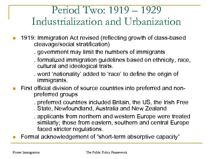 Period Two: 1919 – 1929 Industrialization and Urbanization n 1919: Immigration Act revised (reflecting