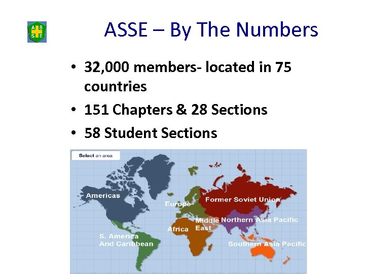 ASSE – By The Numbers • 32, 000 members- located in 75 countries •