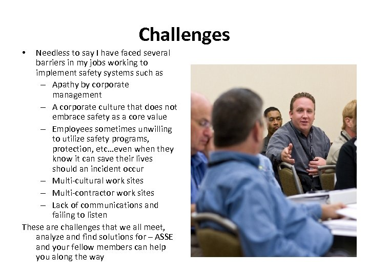 Challenges Needless to say I have faced several barriers in my jobs working to