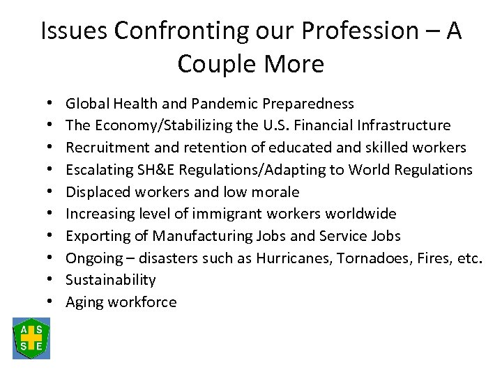 Issues Confronting our Profession – A Couple More • • • Global Health and