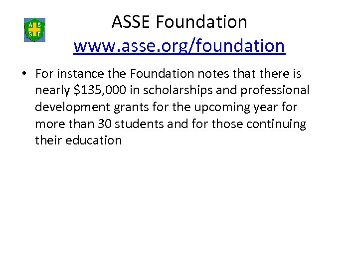 ASSE Foundation www. asse. org/foundation • For instance the Foundation notes that there is