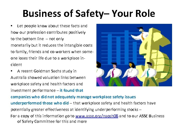 Business of Safety– Your Role • Let people know about these facts and how
