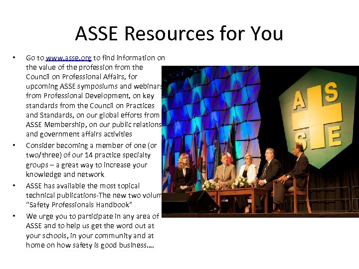 ASSE Resources for You • • Go to www. asse. org to find information