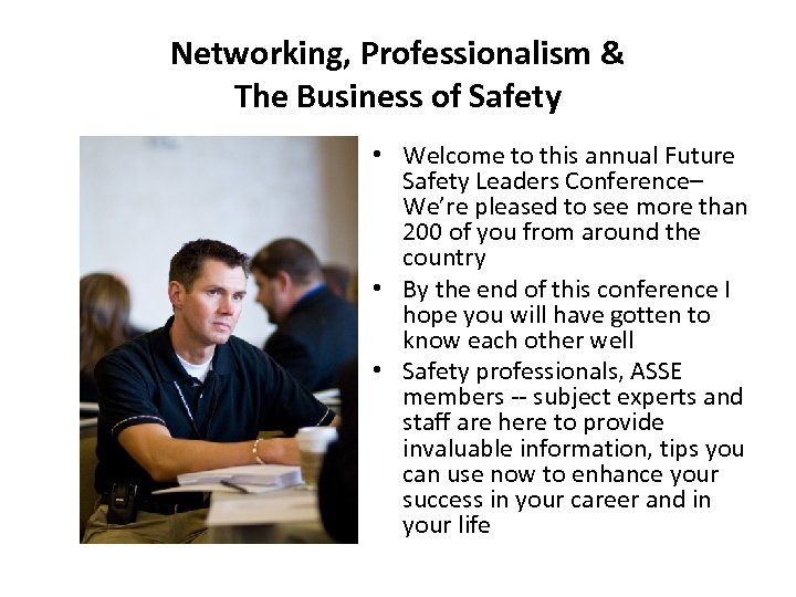 Networking, Professionalism & The Business of Safety • Welcome to this annual Future Safety