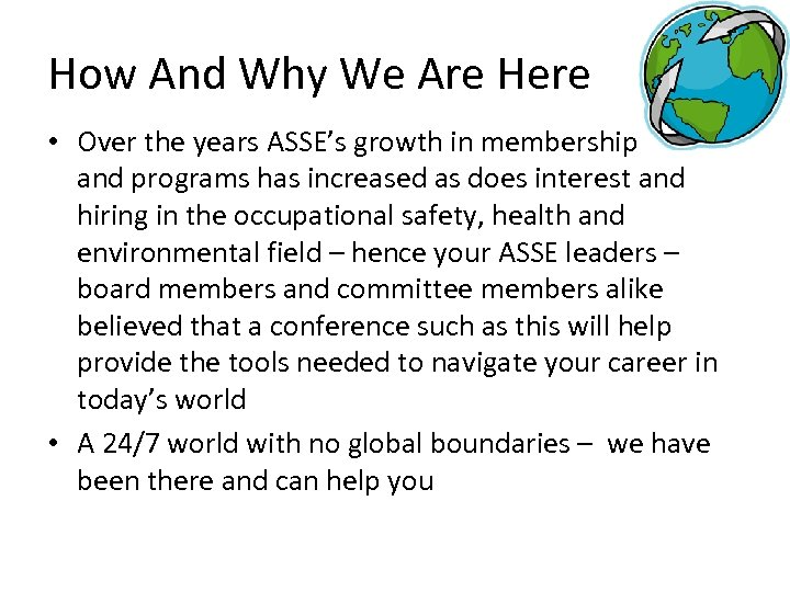 How And Why We Are Here • Over the years ASSE's growth in membership