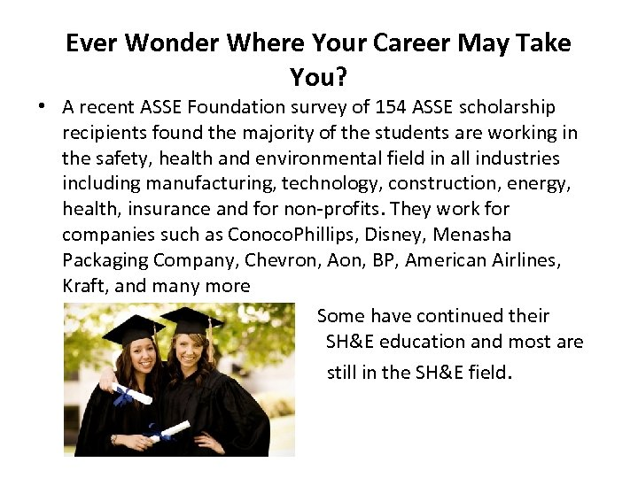 Ever Wonder Where Your Career May Take You? • A recent ASSE Foundation survey