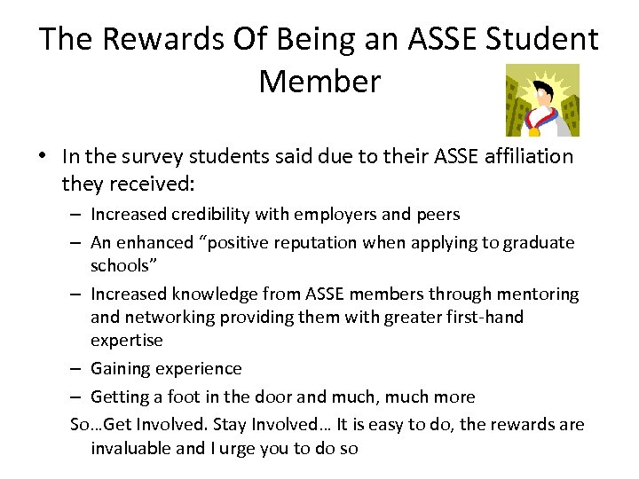 The Rewards Of Being an ASSE Student Member • In the survey students said