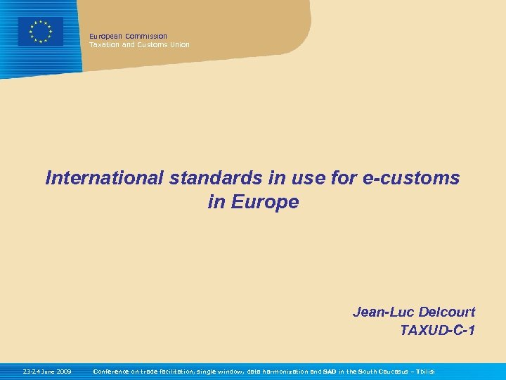 European Commission Taxation and Customs Union International standards in use for e-customs in Europe