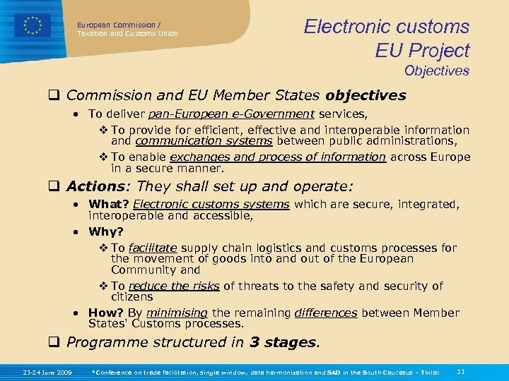 European Commission / Taxation and Customs Union Electronic customs EU Project Objectives q Commission