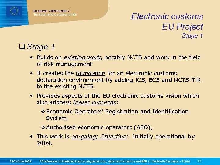 European Commission / Taxation and Customs Union Electronic customs EU Project Stage 1 q