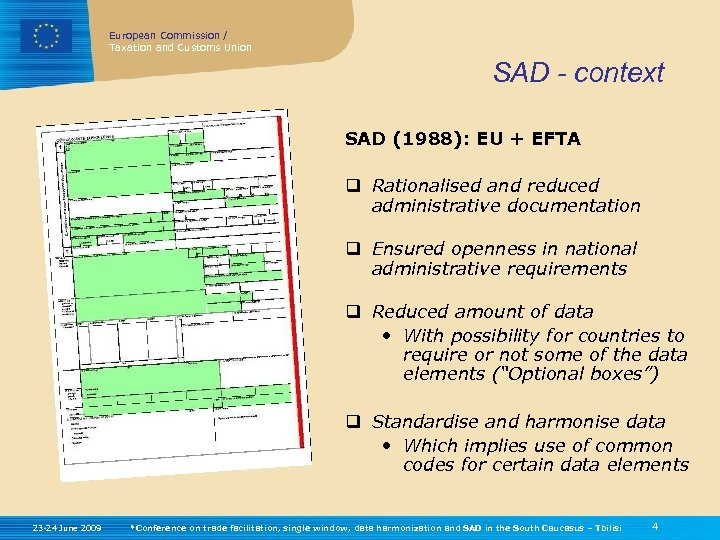 European Commission / Taxation and Customs Union SAD - context SAD (1988): EU +