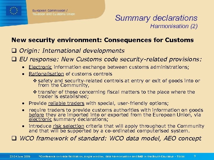European Commission / Taxation and Customs Union Summary declarations Harmonisation (2) New security environment: