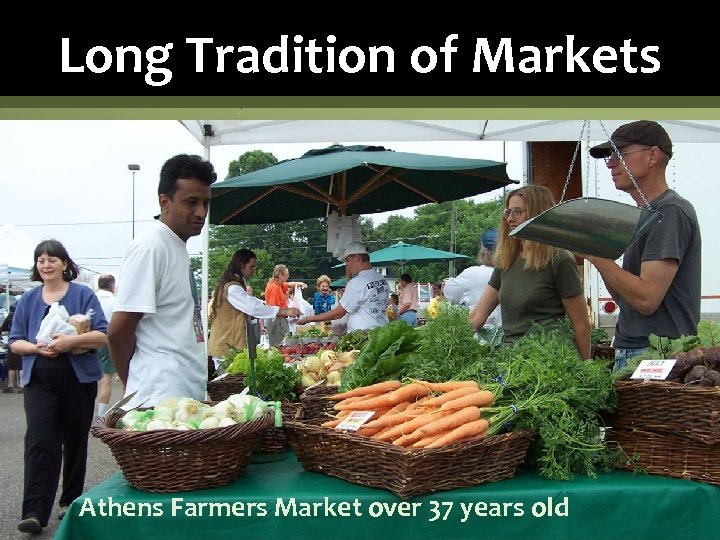 Long Tradition of Markets Athens Farmers Market over 37 years old