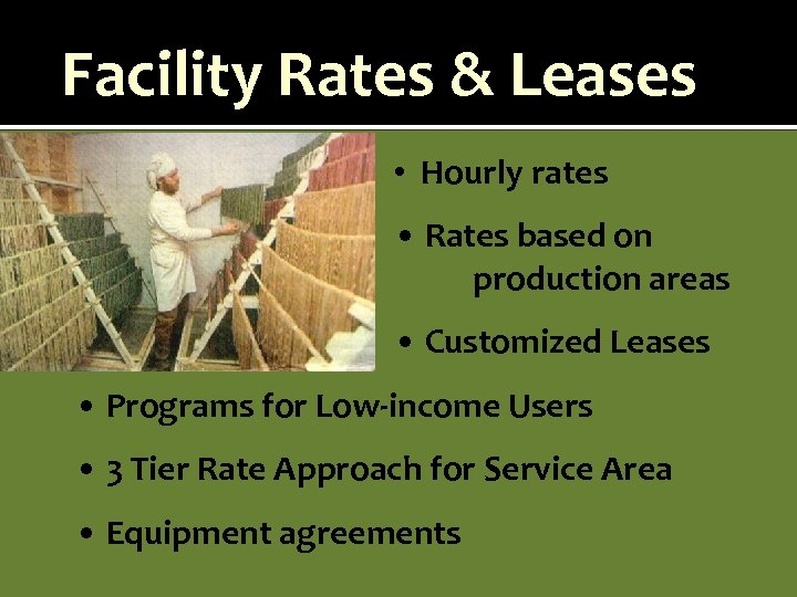 Facility Rates & Leases • Hourly rates • Rates based on production areas •