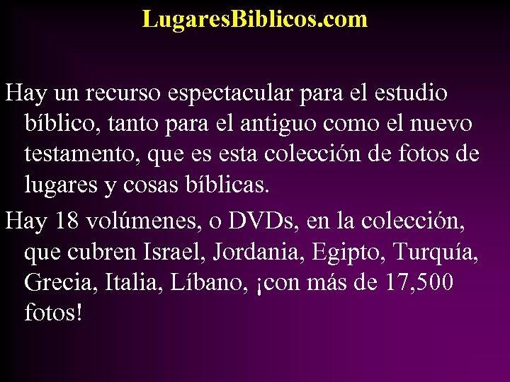 Lugares. Biblicos. com Hay un recurso espectacular para el estudio bíblico, tanto para el