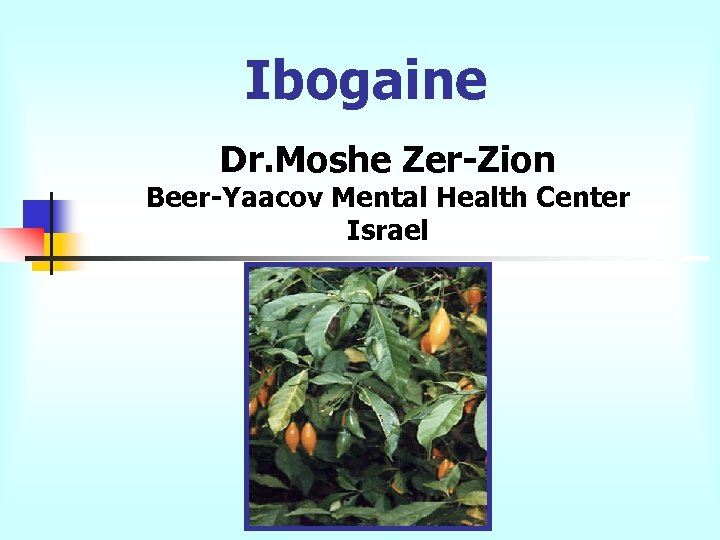 Ibogaine Dr. Moshe Zer-Zion Beer-Yaacov Mental Health Center Israel