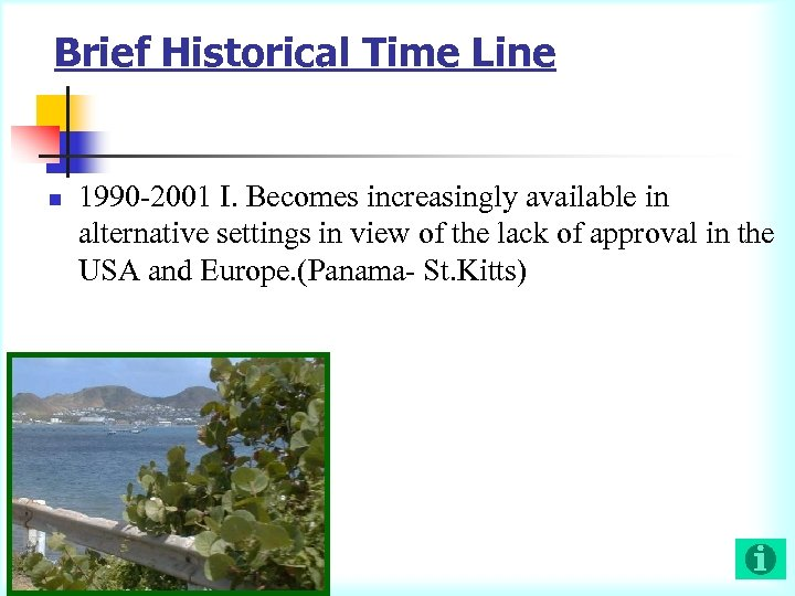 Brief Historical Time Line n 1990 -2001 I. Becomes increasingly available in alternative settings