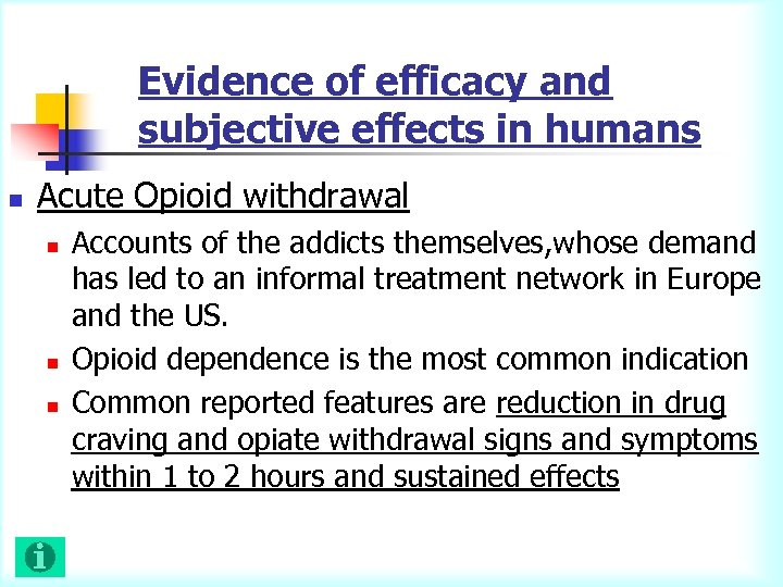 Evidence of efficacy and subjective effects in humans n Acute Opioid withdrawal n n