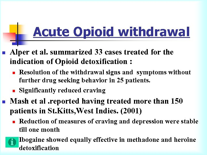 Acute Opioid withdrawal n Alper et al. summarized 33 cases treated for the indication