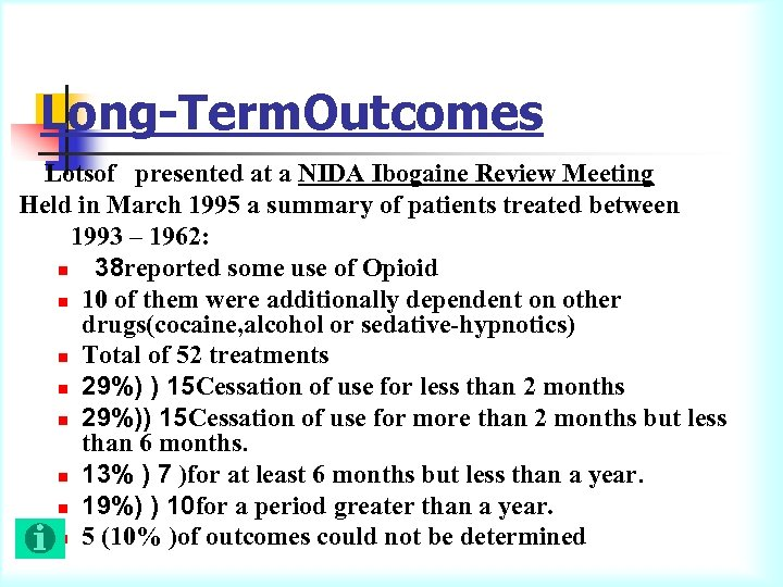 Long-Term. Outcomes Lotsof presented at a NIDA Ibogaine Review Meeting Held in March 1995