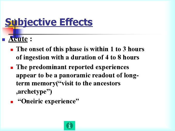 Subjective Effects n Acute : n n n The onset of this phase is
