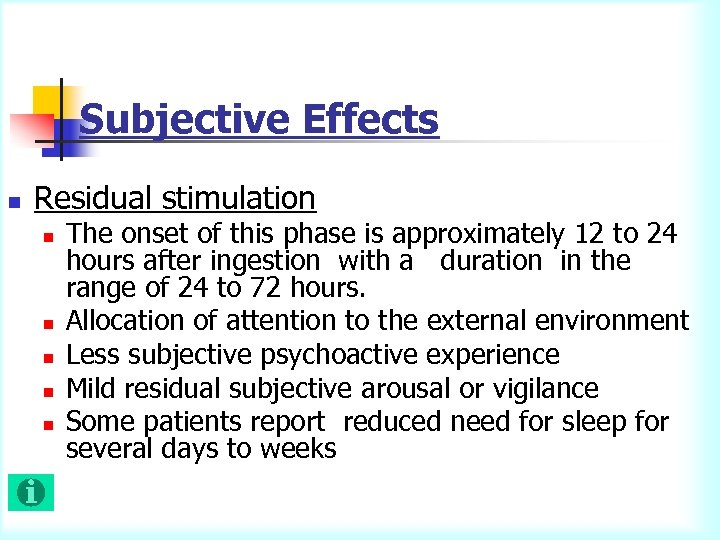 Subjective Effects n Residual stimulation n n The onset of this phase is approximately