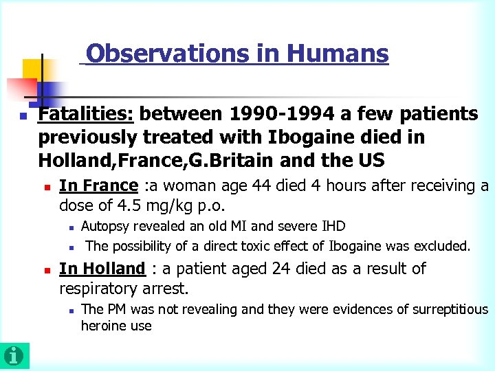 Observations in Humans n Fatalities: between 1990 -1994 a few patients previously treated with