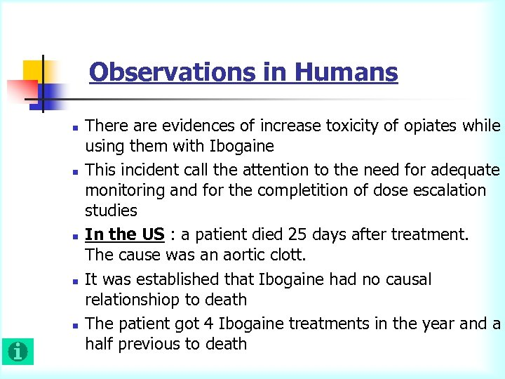 Observations in Humans n n n There are evidences of increase toxicity of opiates