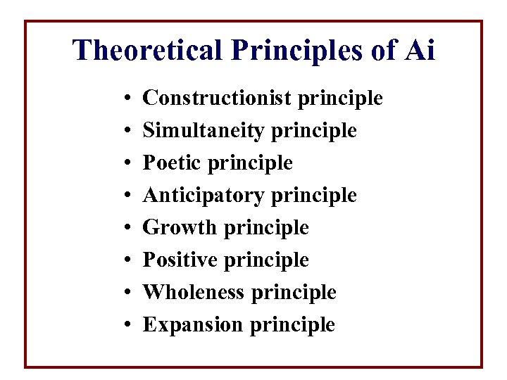 Theoretical Principles of Ai • • Constructionist principle Simultaneity principle Poetic principle Anticipatory principle