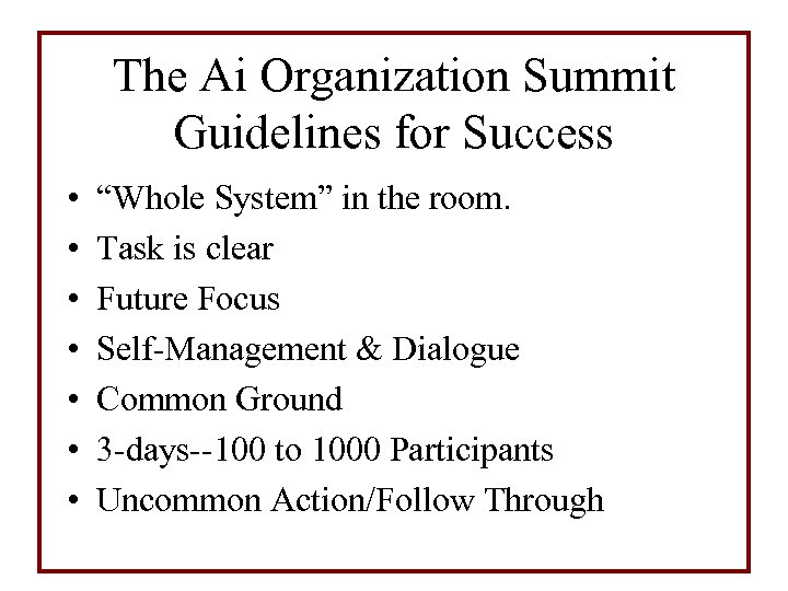 """The Ai Organization Summit Guidelines for Success • • """"Whole System"""" in the room."""