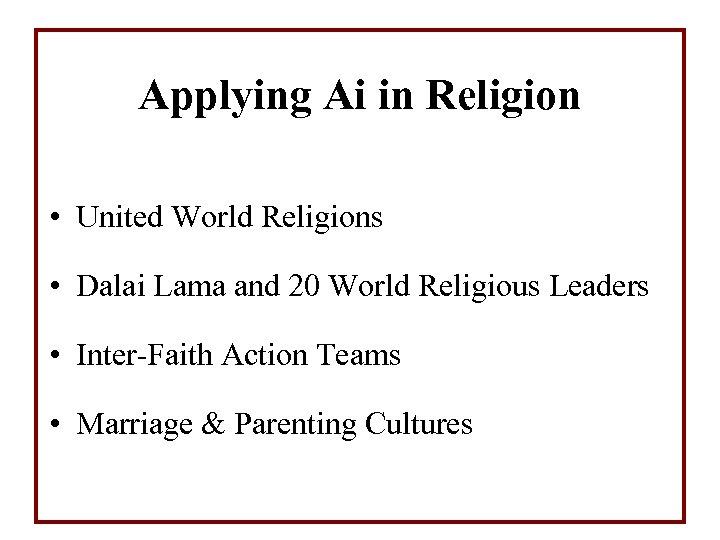 Applying Ai in Religion • United World Religions • Dalai Lama and 20 World
