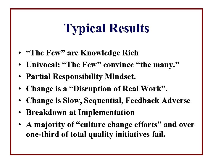 """Typical Results • • """"The Few"""" are Knowledge Rich Univocal: """"The Few"""" convince """"the"""