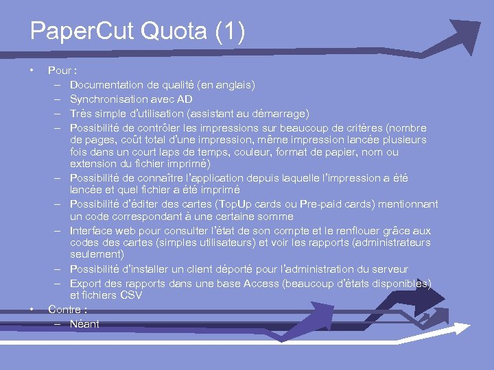 Paper. Cut Quota (1) • • Pour : – Documentation de qualité (en anglais)