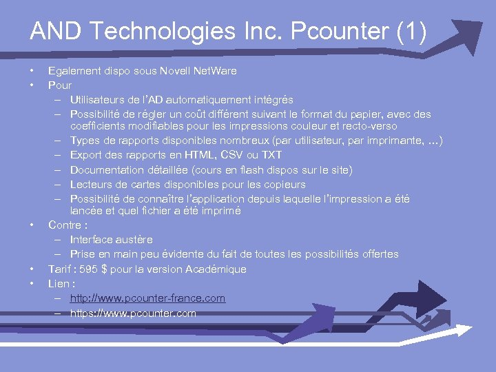 AND Technologies Inc. Pcounter (1) • • • Egalement dispo sous Novell Net. Ware