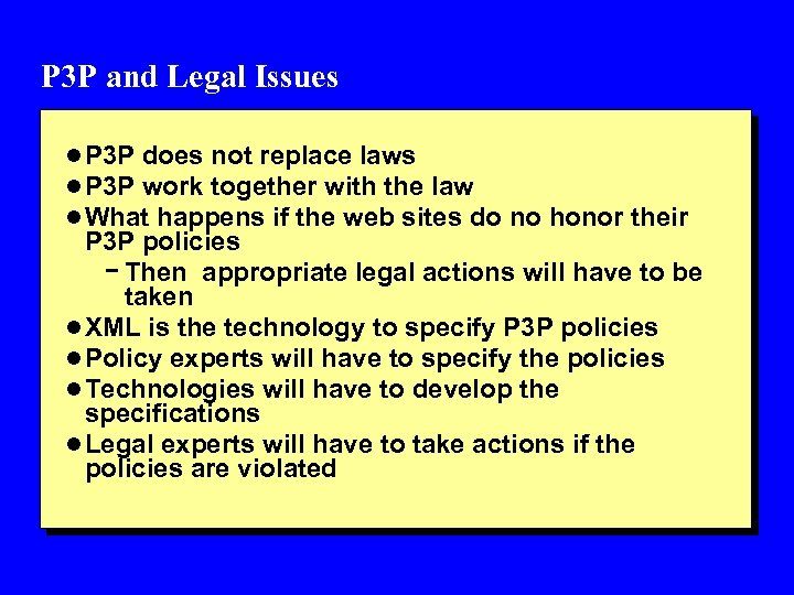 P 3 P and Legal Issues l P 3 P does not replace laws