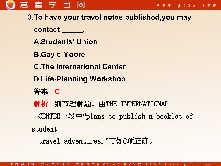 3. To have your travel notes published, you may contact . A. Students' Union