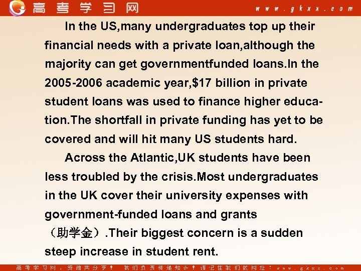 In the US, many undergraduates top up their financial needs with a private loan,