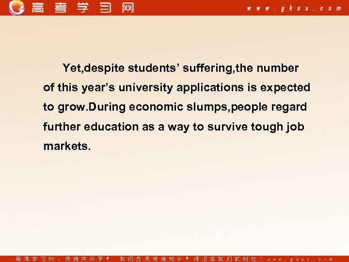 Yet, despite students' suffering, the number of this year's university applications is expected to