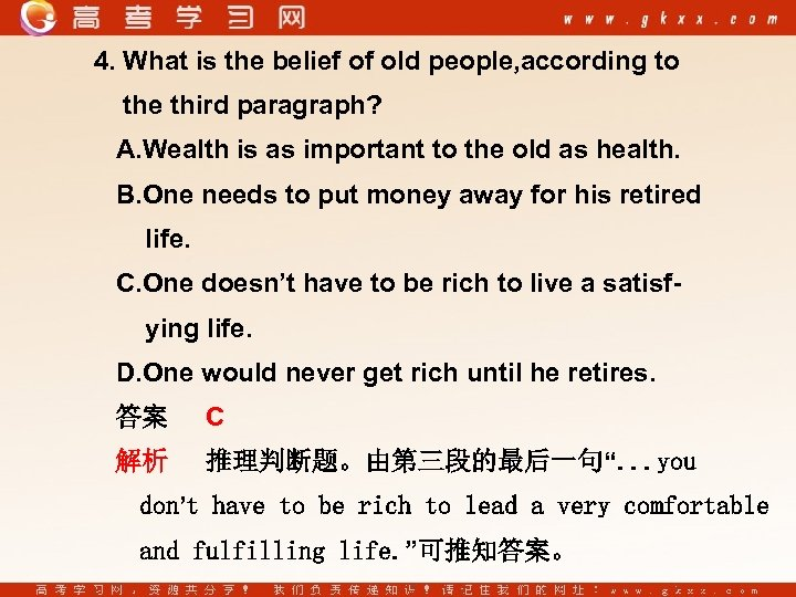 4. What is the belief of old people, according to the third paragraph? A.