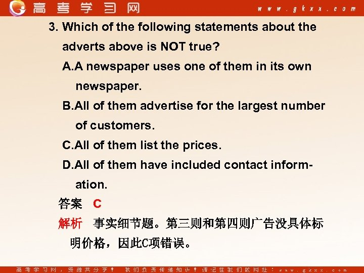 3. Which of the following statements about the adverts above is NOT true? A.
