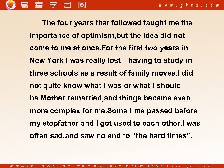 The four years that followed taught me the importance of optimism, but the idea