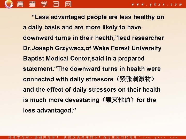 """Less advantaged people are less healthy on a daily basis and are more likely"