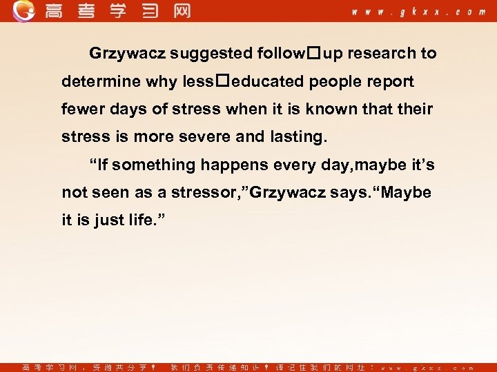 Grzywacz suggested follow up research to determine why less educated people report fewer days