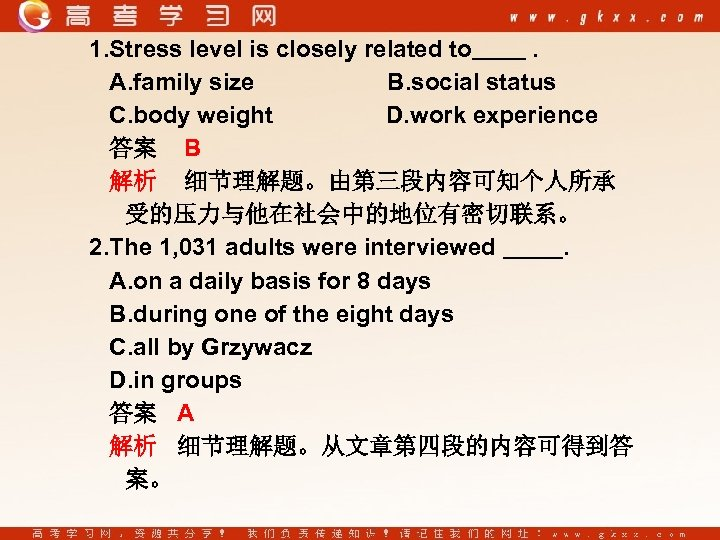 1. Stress level is closely related to. A. family size B. social status C.