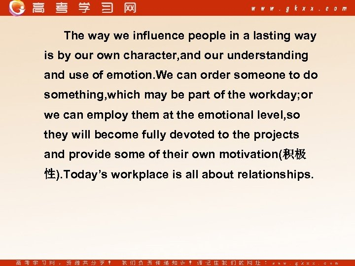 The way we influence people in a lasting way is by our own character,