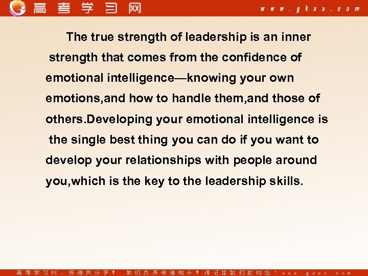 The true strength of leadership is an inner strength that comes from the confidence