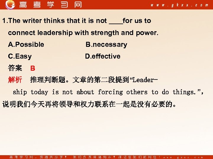 1. The writer thinks that it is not for us to connect leadership with
