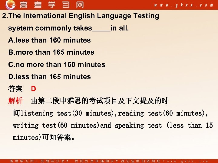 2. The International English Language Testing system commonly takes in all. A. less than