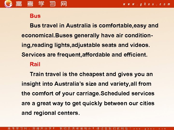 Bus travel in Australia is comfortable, easy and economical. Buses generally have air conditioning,