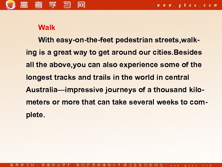 Walk With easy-on-the-feet pedestrian streets, walking is a great way to get around our